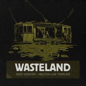 Ghost Syndicate, Wasteland, Ableton Template, Deep Dubstep, Sample Pack