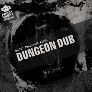 Dungeon Dub, Sample Pack, Ableton Live Template, Samples, Loops, One Shots, Dubstep, Ghost Syndicate