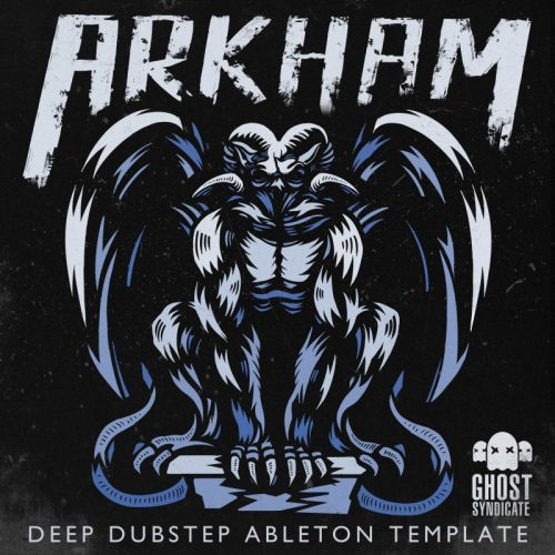 Arkham, Deep Dubstep Ableton Live Template, Ghost Syndicate, 24bit WAV Loops & One Shots