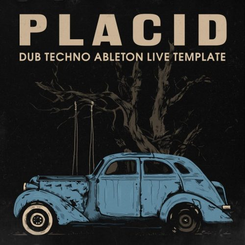 Placid | Dub Techno Ableton Live Template | royalty free samples ...