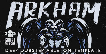 Arkham, Ghost Syndicate, Ableton Live Template, Deep Dubstep, Samples, Loops, Sample Library