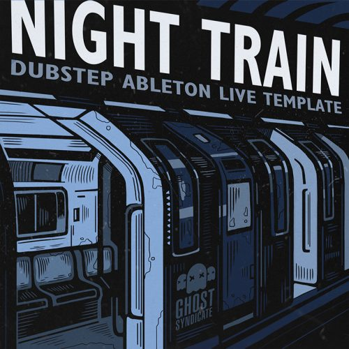 Night Train, Ableton Live Template, Deep Dubstep, Ghost Syndicate, Sample Pack, Samples, 24bit WAV