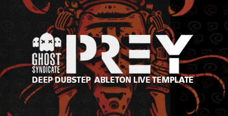Prey, Ableton Live Template, Deep Dubstep, Ghost Syndicate, Sample Pack, Samples, 24bit WAV