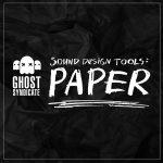 Sound Design Tools: Paper, Foley, Ghost Syndicate, Sample Pack, Samples, 24bit WAV