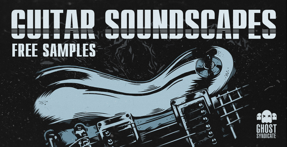 Guitar Soundscapes, Free Samples, Free Sample Pack, Funk, Jazz, Ghost Syndicate, Sample Pack, Samples, 24bit WAV