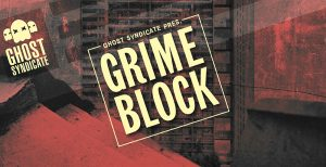 Grime Block, Grime, Dubstep, Ghost Syndicate, Sample Pack, Samples, 24bit WAV