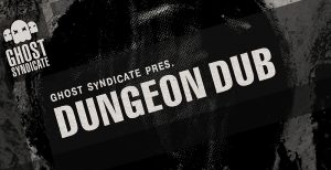 Dungeon Dub, Deep Dubstep, Ghost Syndicate, Sample Pack, Samples, 24bit WAV