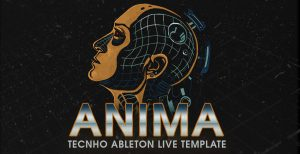 Anima, Ableton Live Template, Techno, Tech House, Ghost Syndicate, Sample Pack, Sample, 24bit WAV