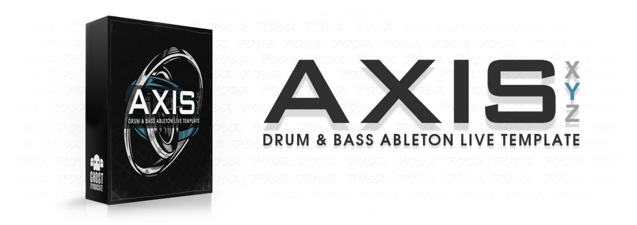 Axis Y, Ableton Live Template, Samples, Loops, One Shots, Drum & Bass, Ghost Syndicate