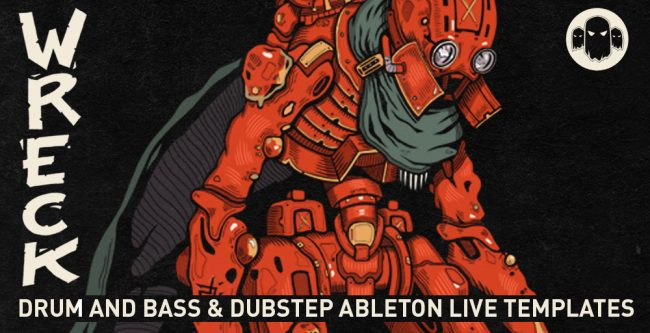 Wreck - Dubstep & Drum and Bass Ableton Live Template