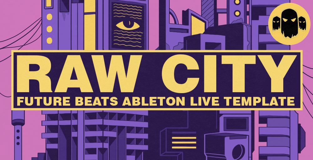 Raw City - Future Beats Ableton Live Template