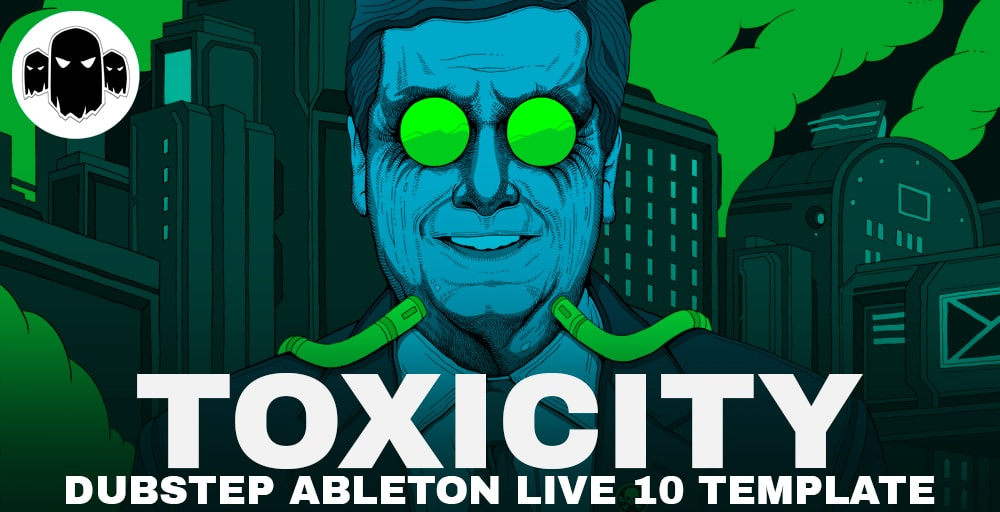 Toxicity - Dubstep Ableton Live 10 Template