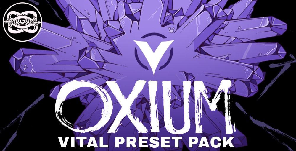 Oxium - Vital Preset Pack